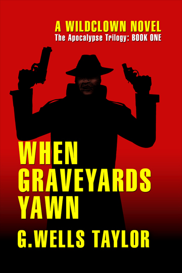 When Graveyards Yawn - The Apocalypse Trilogy: Book One